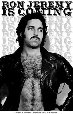 Ron Jeremy is coming... to Linda's Tavern. @ Linda's Tavern